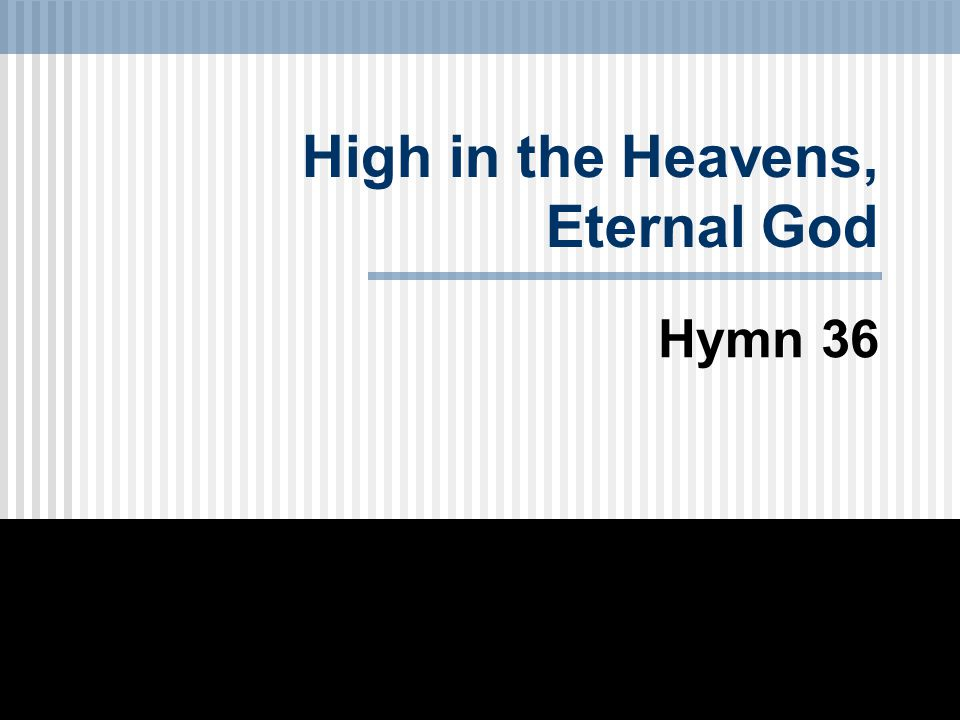 High in the Heavens, Eternal God Hymn 36