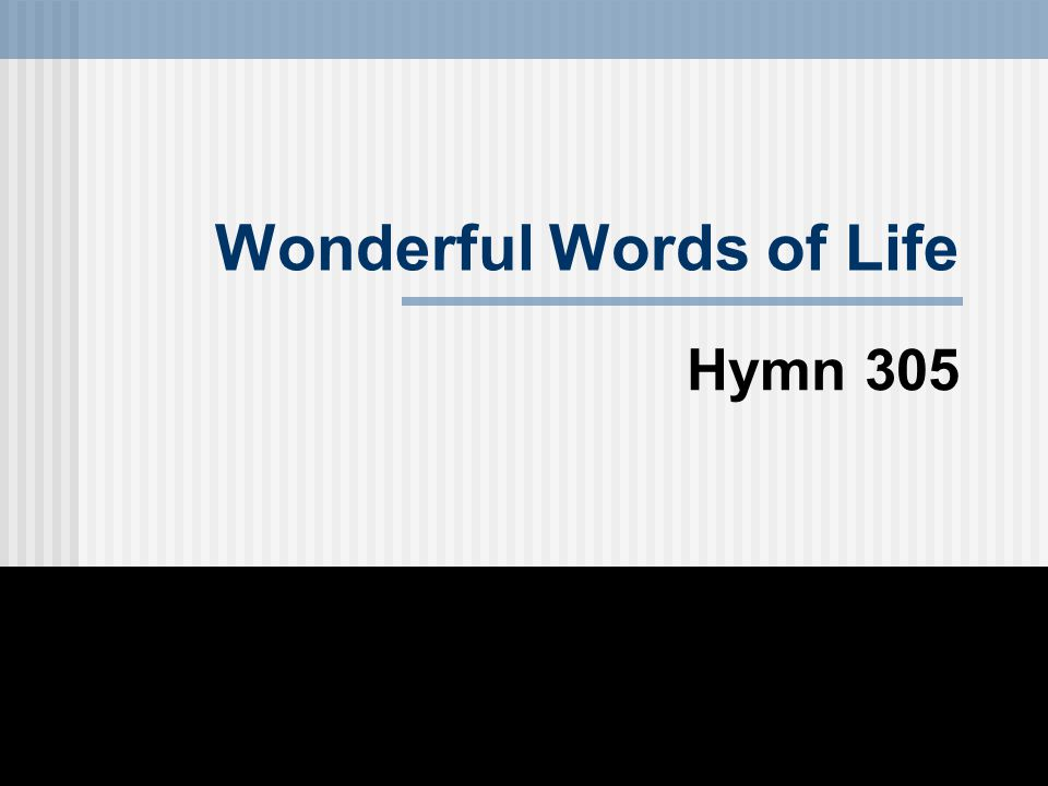 Wonderful Words of Life Hymn 305