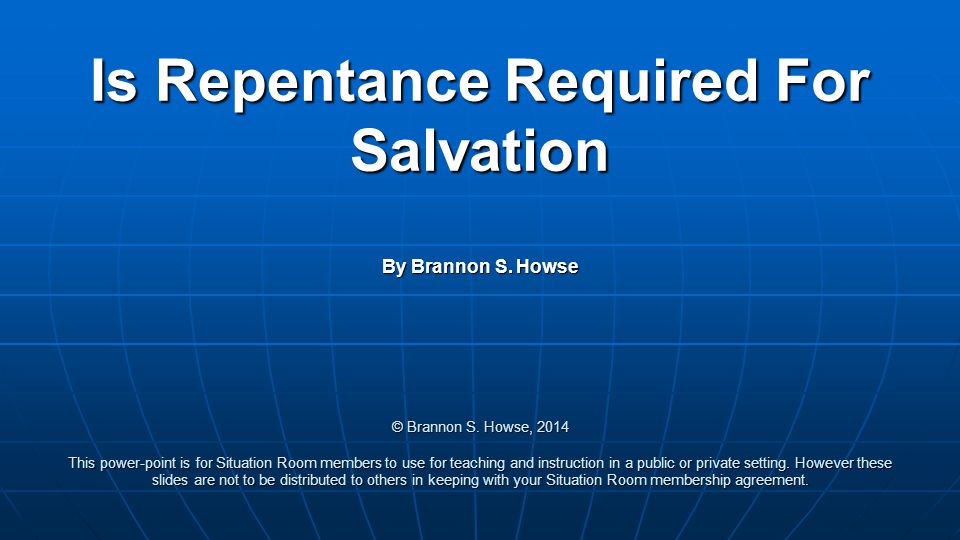 Is Repentance Required For Salvation By Brannon S.
