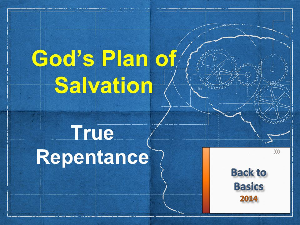 God's Plan of Salvation True Repentance