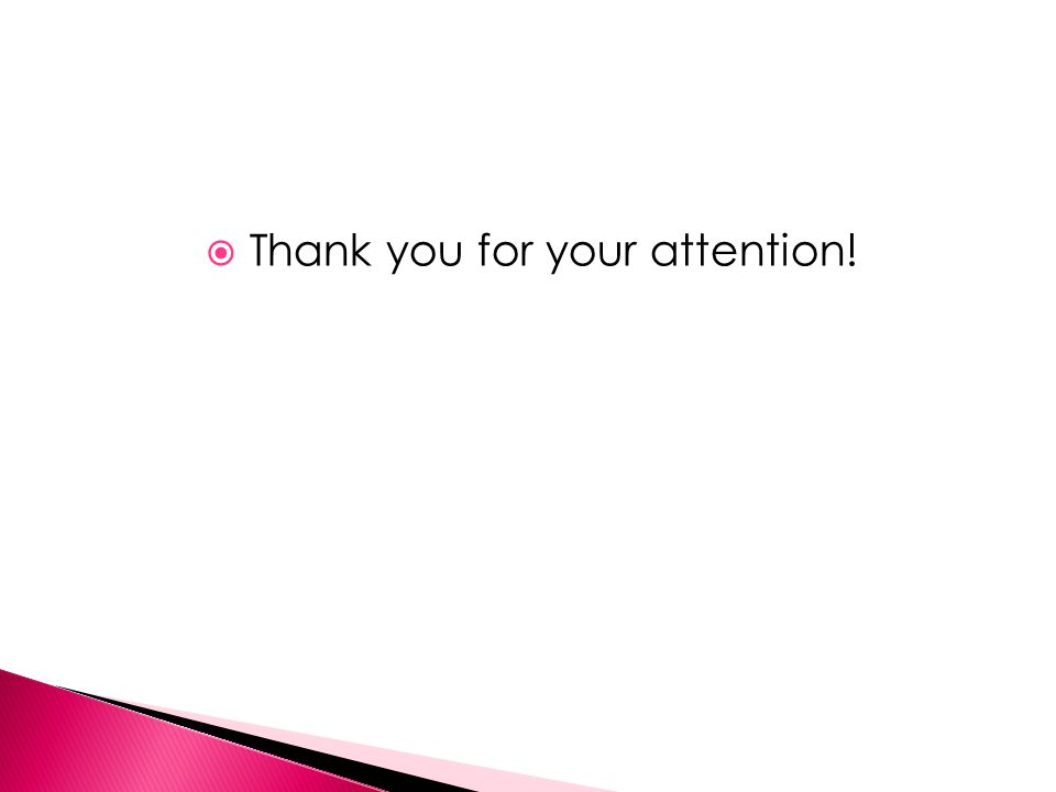  Thank you for your attention!