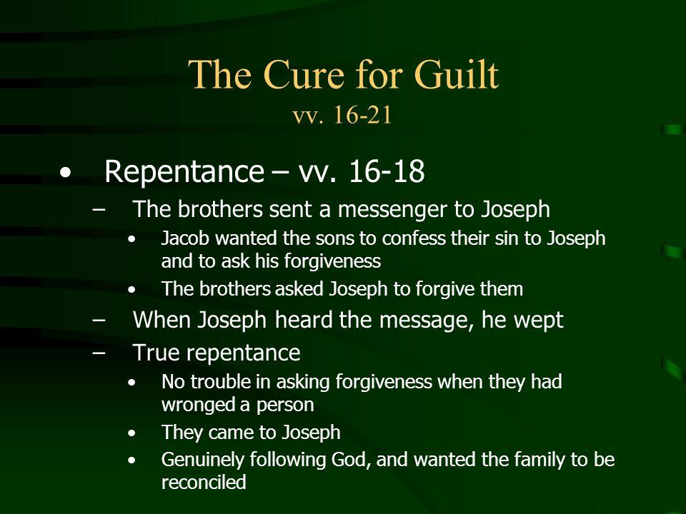 The Cure for Guilt vv.16-21 Repentance – vv.