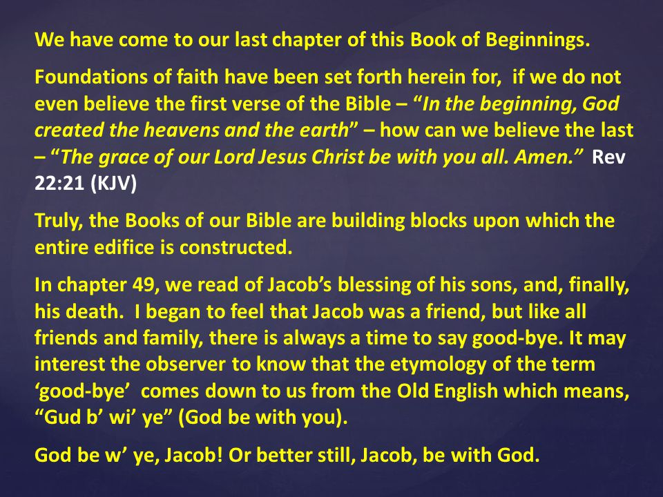 We have come to our last chapter of this Book of Beginnings.