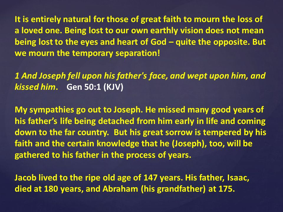 This is the end of the Book of Genesis, but I will make one more lesson to summarize the typical traits of Joseph that relate to our Lord Jesus Christ.