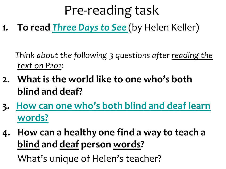 Pre-reading task 1.To read Three Days to See (by Helen Keller)Three Days to See Think about the following 3 questions after reading the text on P201: