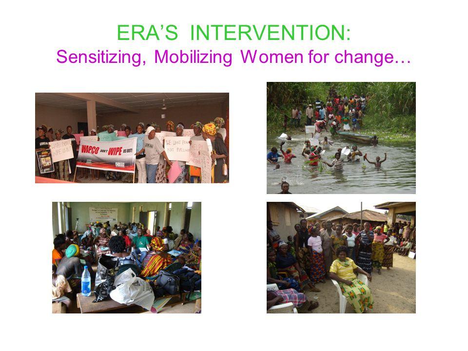ERA'S INTERVENTION: Sensitizing, Mobilizing Women for change…