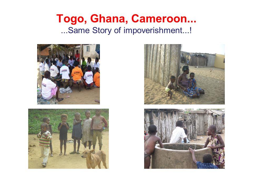 Togo, Ghana, Cameroon......Same Story of impoverishment...!