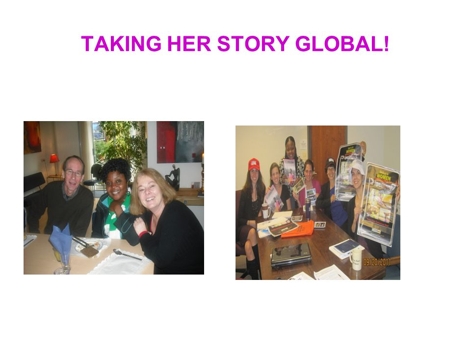 TAKING HER STORY GLOBAL!