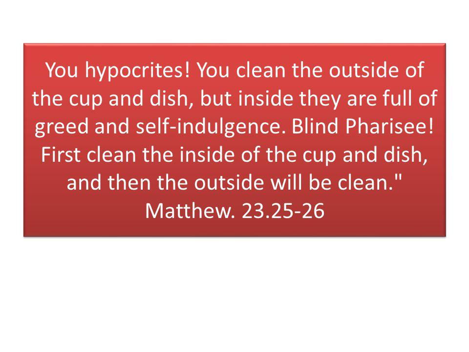 You hypocrites.