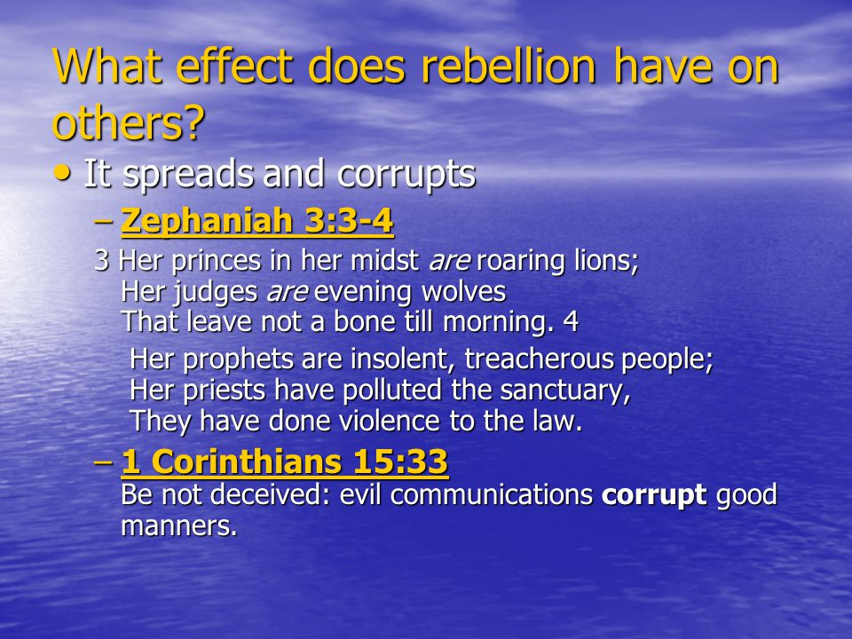 What effect does rebellion have on others.