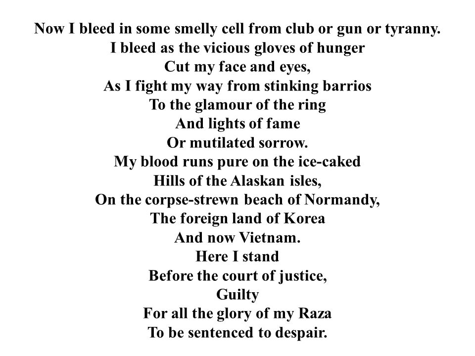 Now I bleed in some smelly cell from club or gun or tyranny.