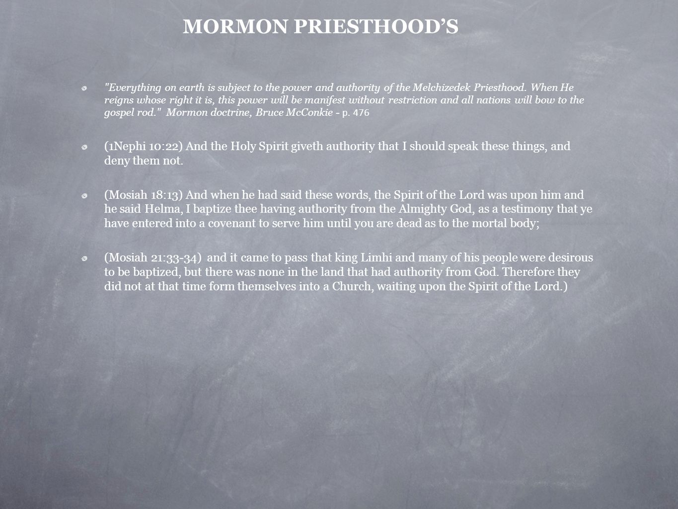 MORMON PRIESTHOOD'S Everything on earth is subject to the power and authority of the Melchizedek Priesthood.