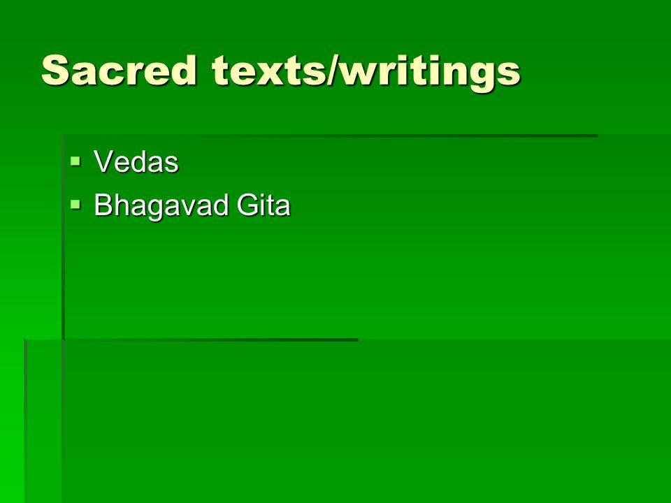 Sacred texts/writings  Vedas  Bhagavad Gita