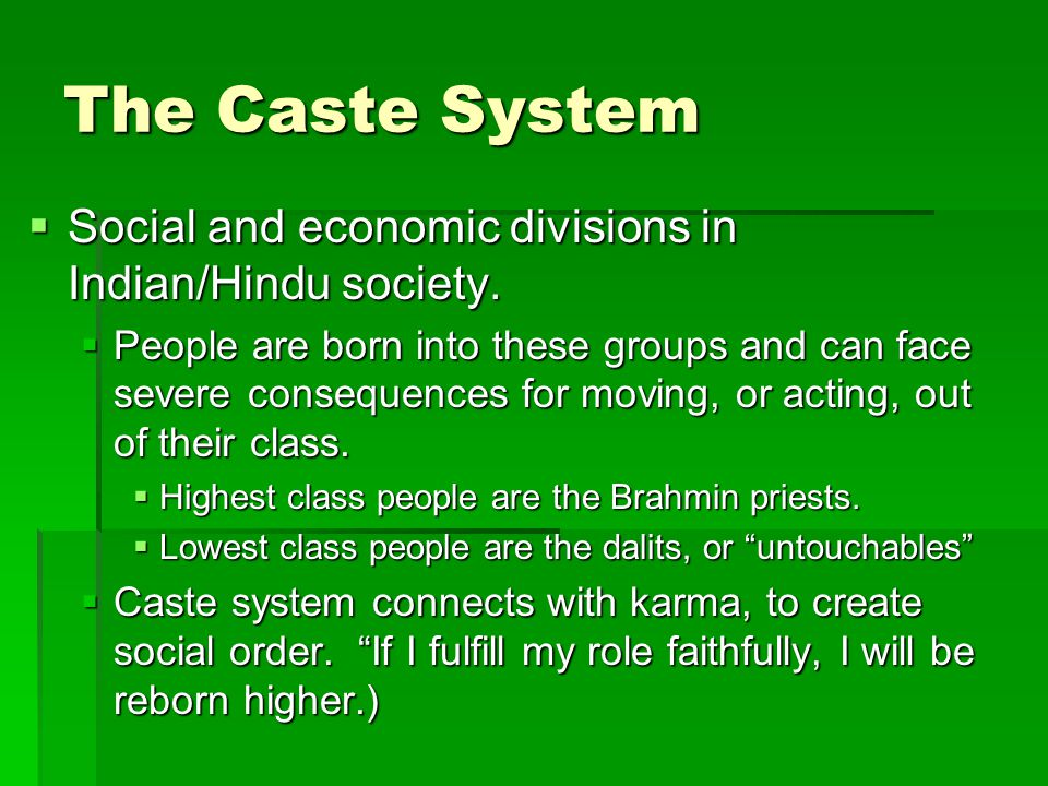 The Caste System  Social and economic divisions in Indian/Hindu society.
