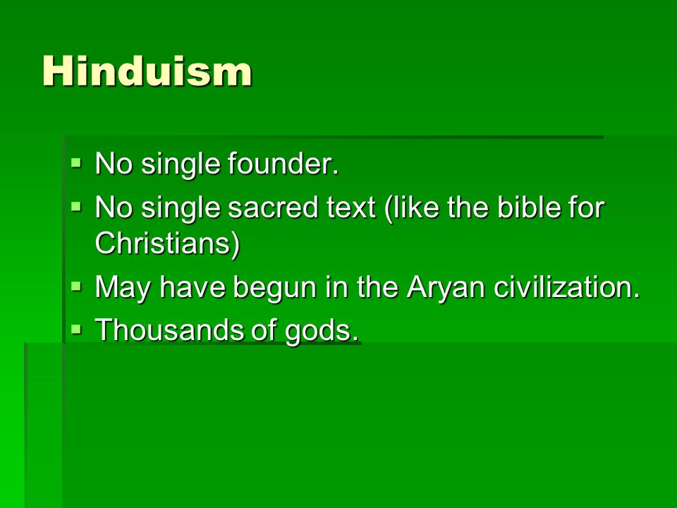 Hinduism  No single founder.
