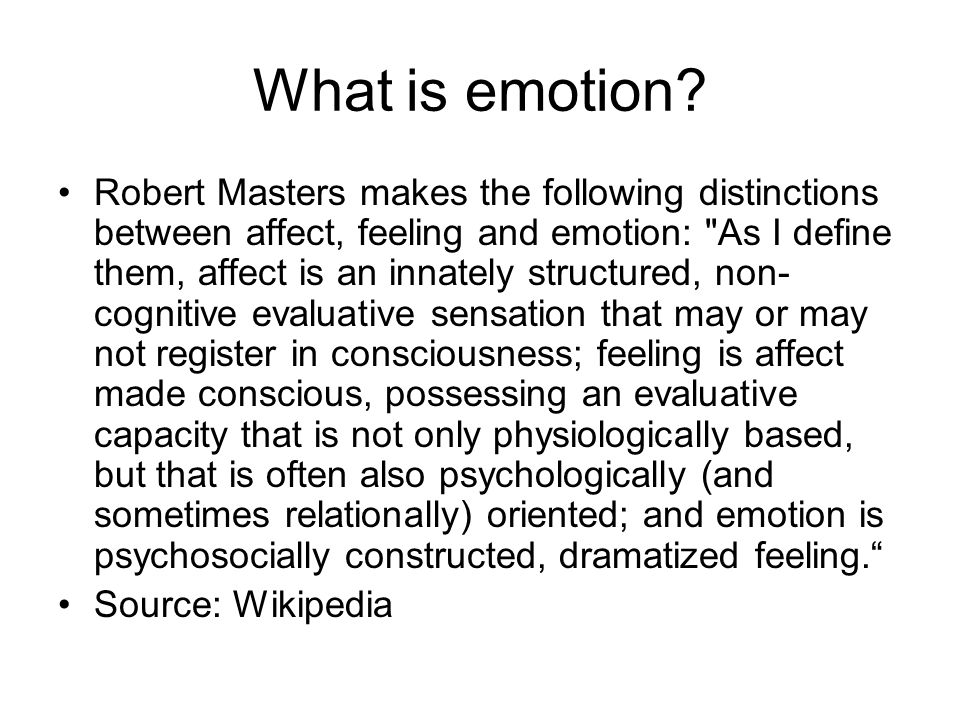 Emotions are physical expressions, often involuntary, related to feelings, perceptions or beliefs about elements, objects or relations between them, in reality or in the imagination.