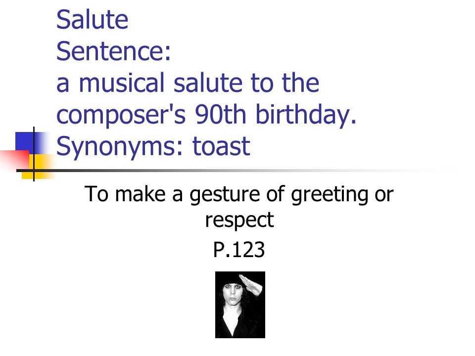 Salute Sentence: a musical salute to the composer s 90th birthday.