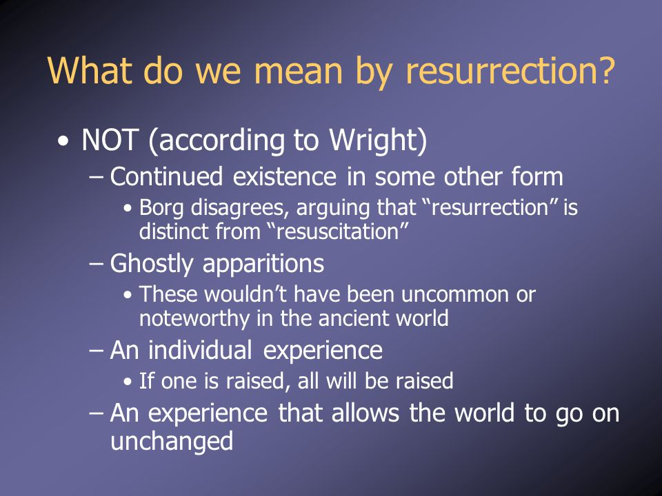 What do we mean by resurrection.
