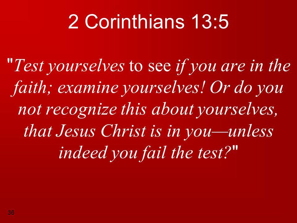 36 2 Corinthians 13:5
