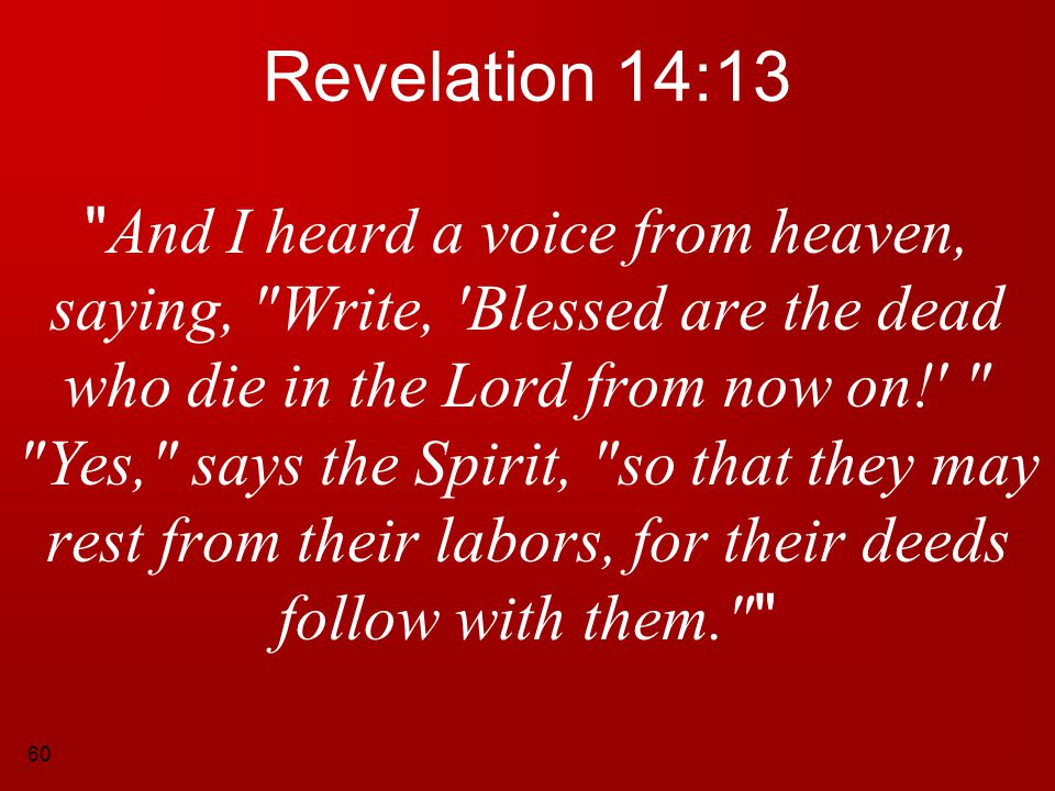 60 Revelation 14:13