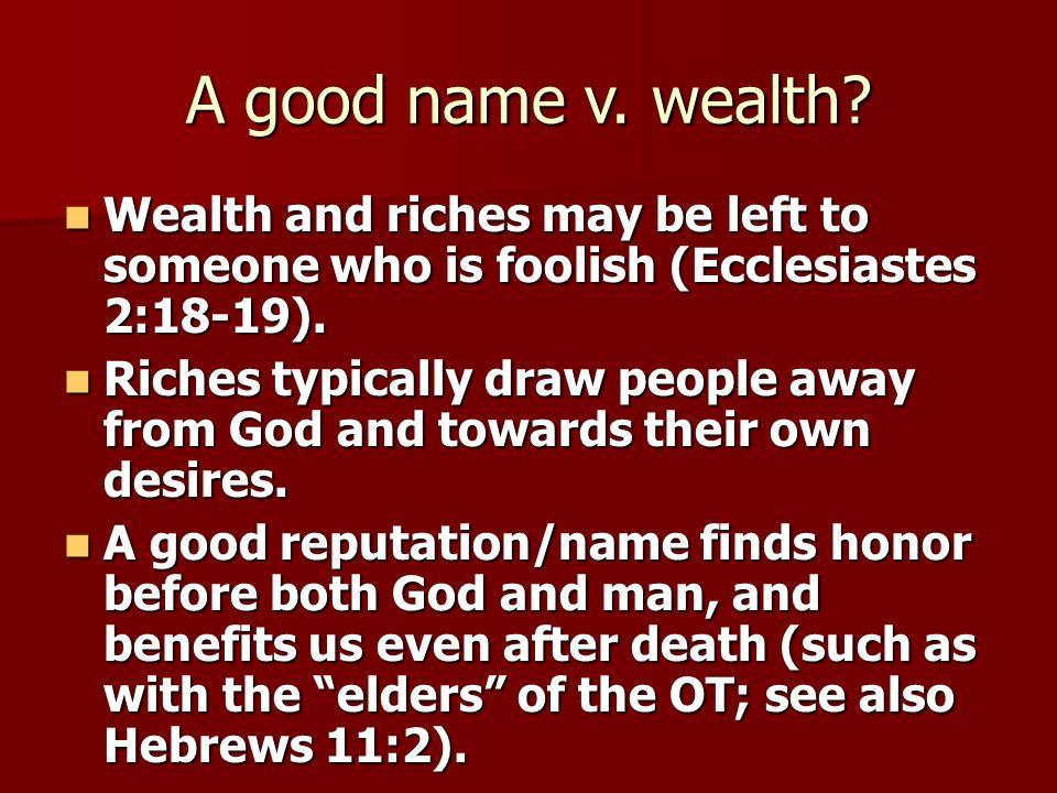 A good name v. wealth.