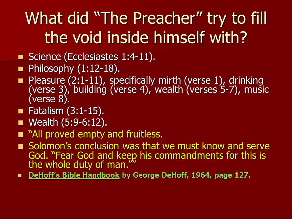What did The Preacher try to fill the void inside himself with.