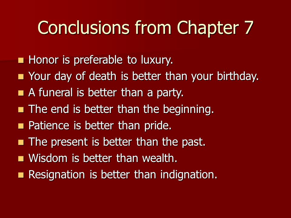 Conclusions from Chapter 7 Honor is preferable to luxury.