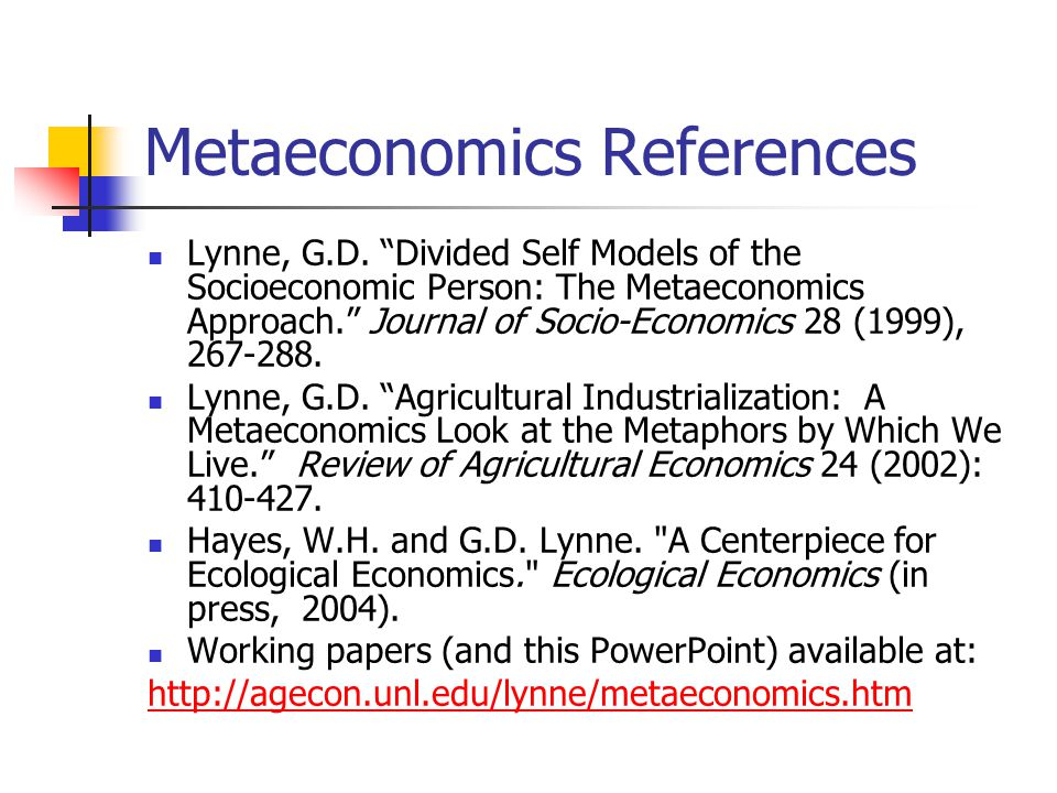 Metaeconomics References Lynne, G.D.