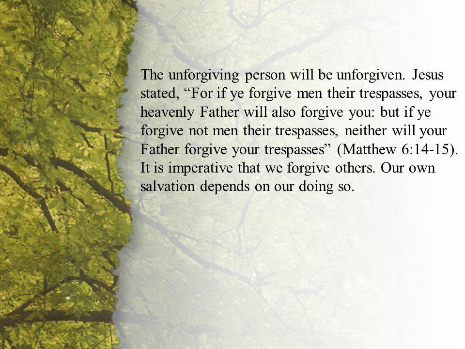 III. Extending Forgiveness (A) The unforgiving person will be unforgiven.