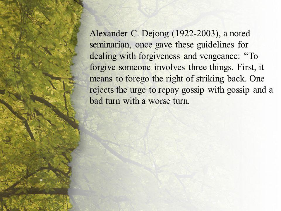 III. Extending Forgiveness (B) Alexander C.