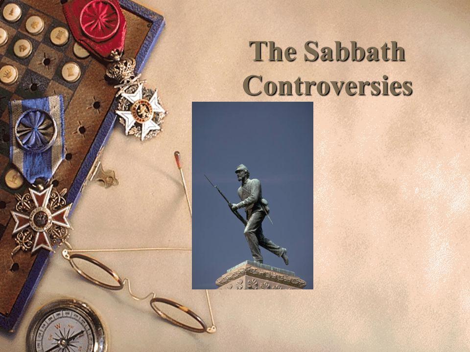 The Sabbath Controversies