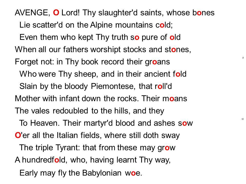 AVENGE, O Lord.