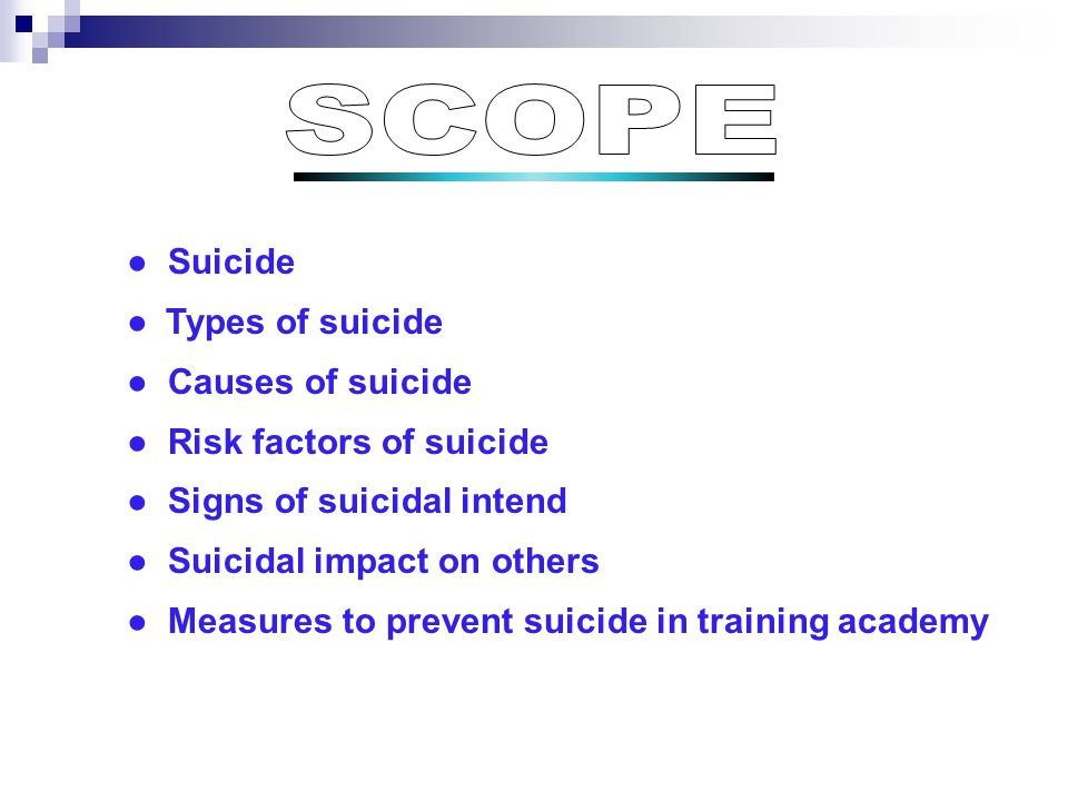 18.Poor coping skills 19.Psychiatric illness 20.The ready availability of lethal means to commit suicide 21.Recent bereavement 22.Chronic physical illness 23.Withdrawal and isolation 24.Friendliness 25.Feeling of not belonging 26.Embarrassment before peers