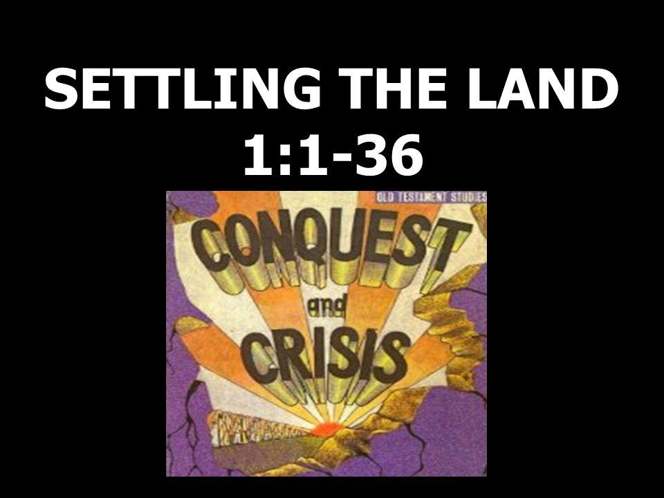 SETTLING THE LAND 1:1-36