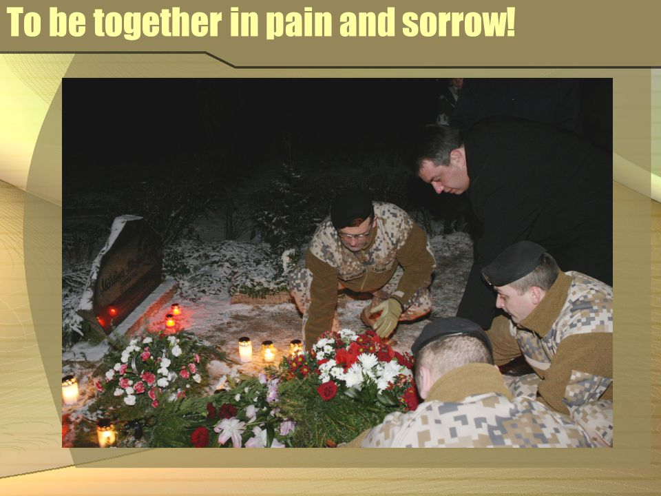 To be together in pain and sorrow!