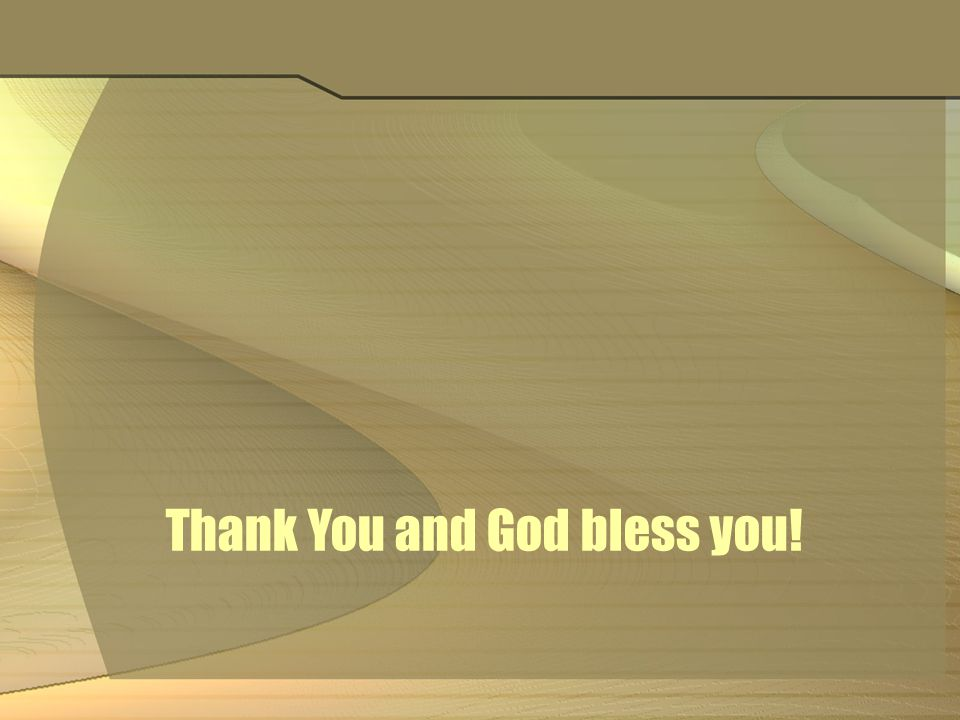 Thank You and God bless you!