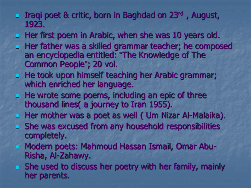 Iraqi poet & critic, born in Baghdad on 23 rd, August, 1923.