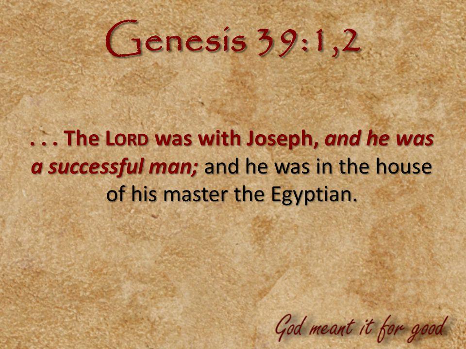 Genesis 39:1,2...