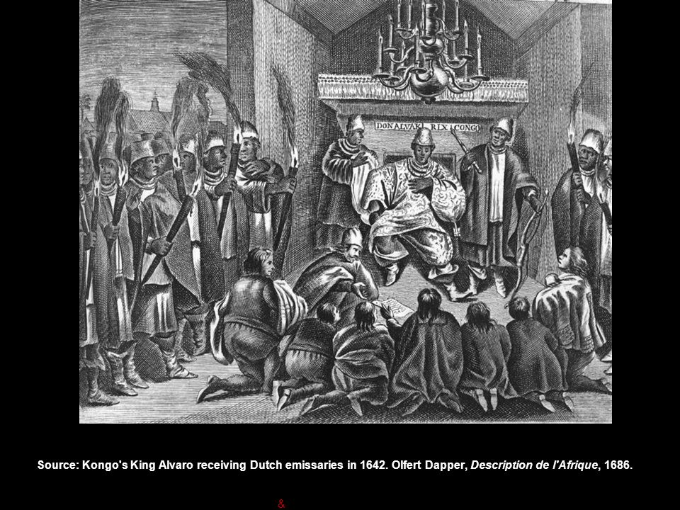 Source: Kongo s King Alvaro receiving Dutch emissaries in 1642.