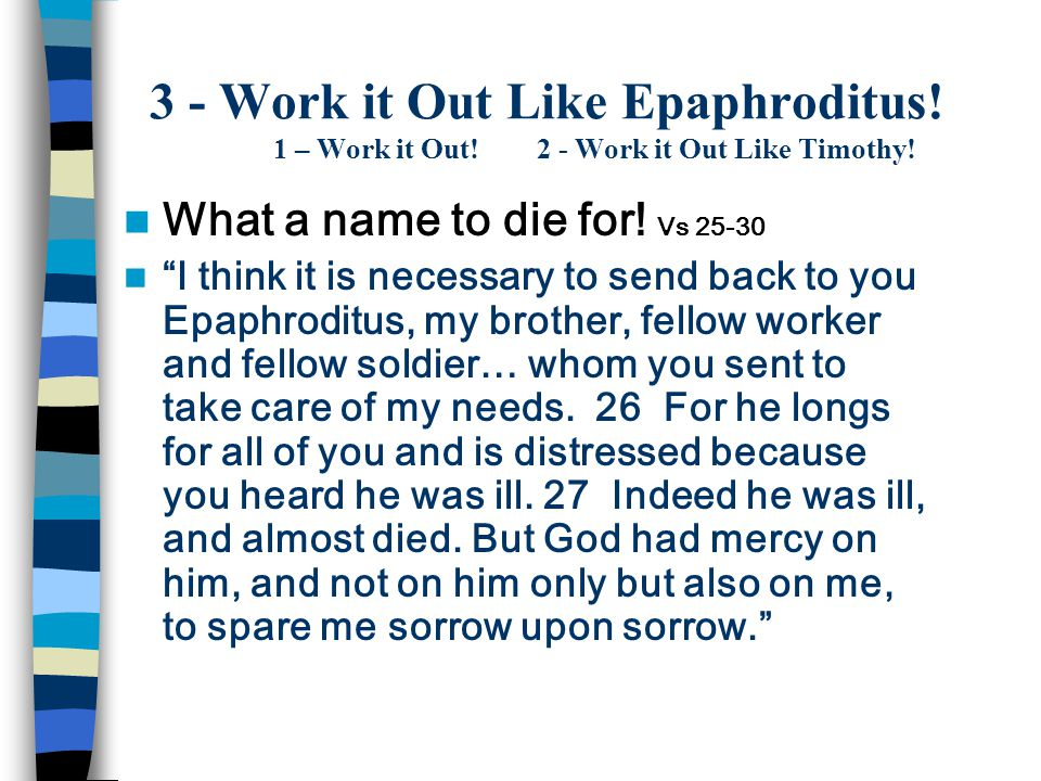 3 - Work it Out Like Epaphroditus. 1 – Work it Out.