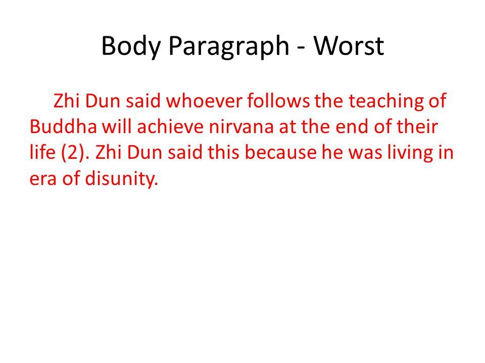 Body Paragraph - Worst Zhi Dun said whoever follows the teaching of Buddha will achieve nirvana at the end of their life (2). Zhi Dun said this becaus