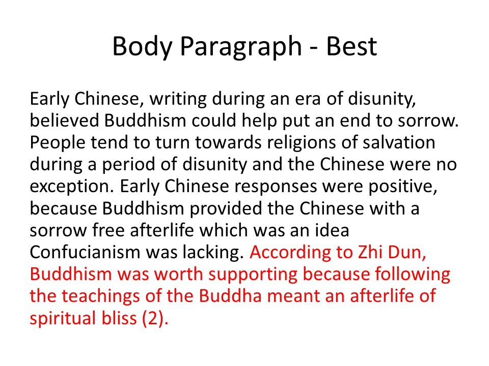 Body Paragraph - Best Early Chinese, writing during an era of disunity, believed Buddhism could help put an end to sorrow.