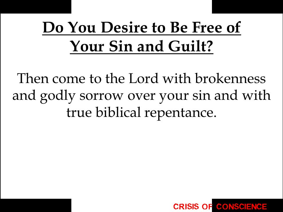 Do You Desire to Be Free of Your Sin and Guilt.