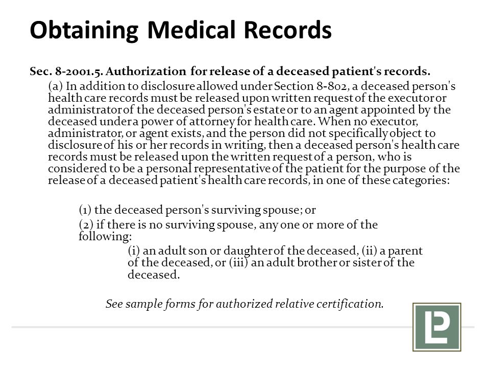 Obtaining Medical Records Sec. 8-2001.5. Authorization for release of a deceased patient's records. (a) In addition to disclosure allowed under Sectio