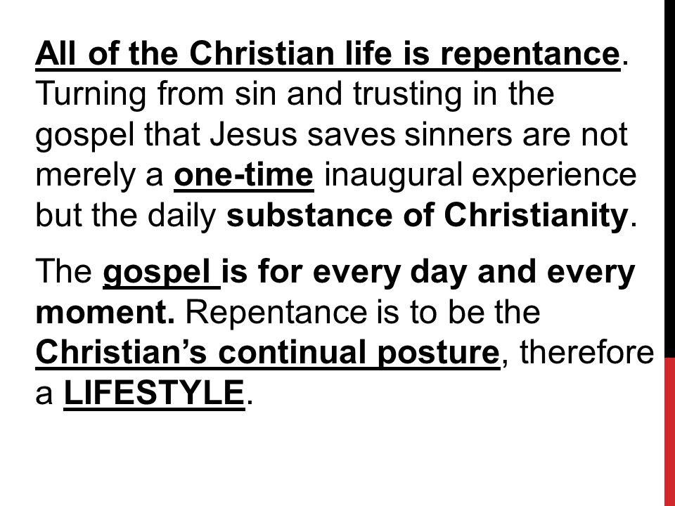 All of the Christian life is repentance.