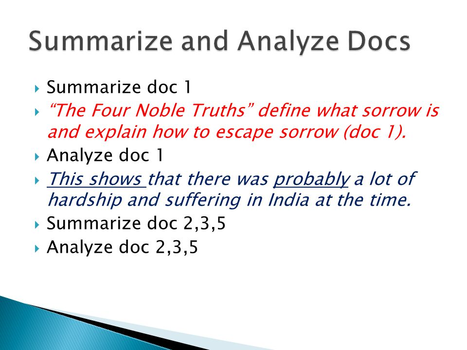  Summarize doc 1  The Four Noble Truths define what sorrow is and explain how to escape sorrow (doc 1).