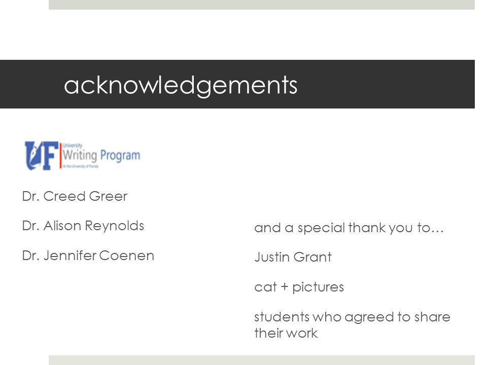 acknowledgements Dr. Creed Greer Dr. Alison Reynolds Dr.
