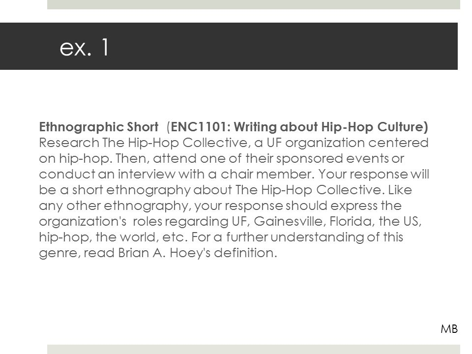 Ethnographic Short ( ENC1101: Writing about Hip-Hop Culture) Research The Hip-Hop Collective, a UF organization centered on hip-hop.