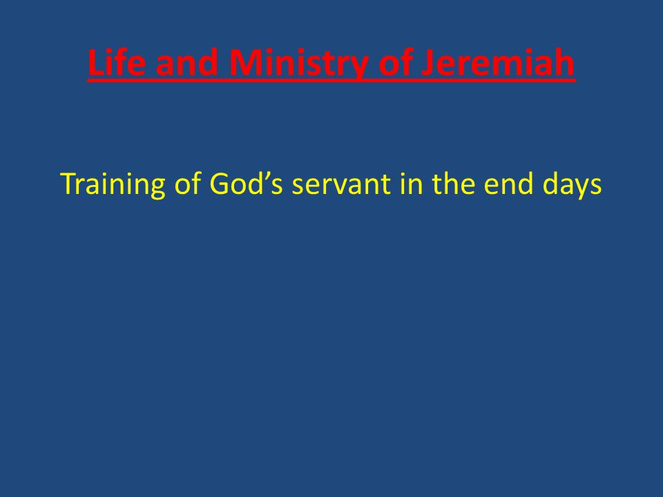 Life and Ministry of Jeremiah 1.The Setting of Jeremiah 2.