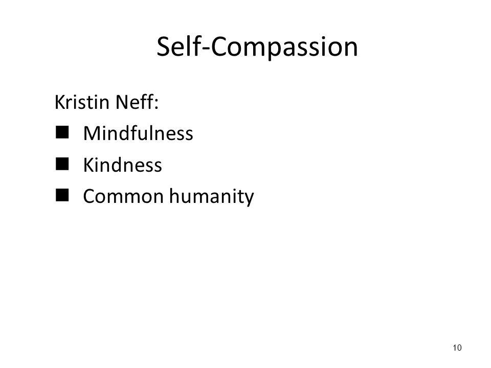 10 Self-Compassion Kristin Neff: Mindfulness Kindness Common humanity